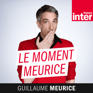 Podcast France Inter - Le moment Meurice