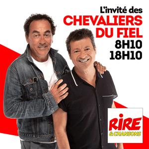 Podcast Rire & Chansons - L'invité des Chevaliers du Fiel