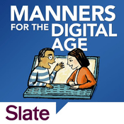 Podcast Slate's Manners for the Digital Age