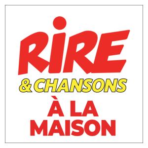 RIRE ET CHANSONS A LA MAISON