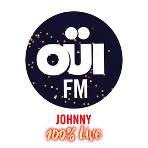 Radio OUI FM Johnny 100% Live