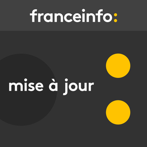 Podcast Mise à jour - France Info
