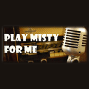 Radio Play Misty For Me