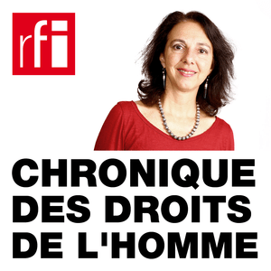 Podcast RFI - Chronique des droits de l'Homme