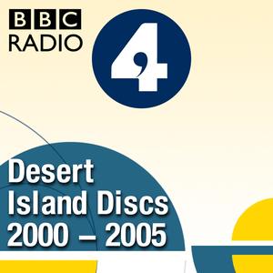 Podcast Desert Island Discs: Archive 2000-2005