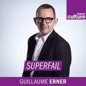 Podcast Superfail - France Culture