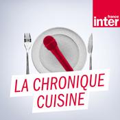 Podcast France Inter - La chronique cuisine