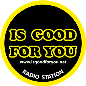 Radio IS GOOD FOR YOU
