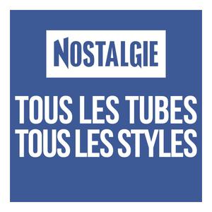 Radio Nostalgie Tous les Tubes Tous les Styles