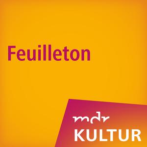 Podcast MDR KULTUR Feuilleton