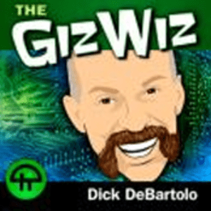 Daily Giz Wiz with Dick DeBartolo
