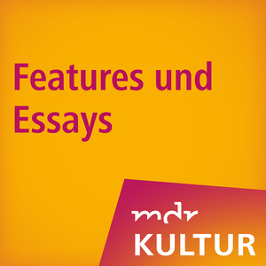 Podcast MDR KULTUR Features und Essays